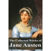 The Collected Works of Jane Austen - eBook
