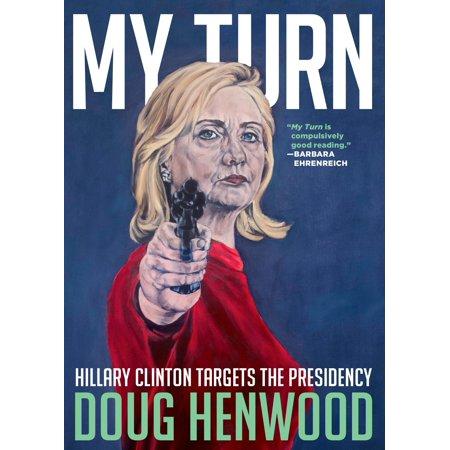 My Turn : Hillary Clinton Targets the Presidency