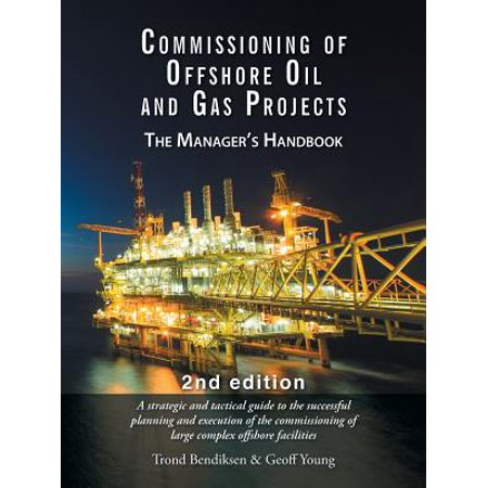 Commissioning of Offshore Oil and Gas Projects : The Manager's (Oil And Gas Jobs Offshore No Experience)