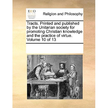 Tracts. Printed and Published by the Unitarian Society for Promoting Christian Knowledge and the Practice of Virtue. Volume 10 of 13](Christian Tracts For Halloween)
