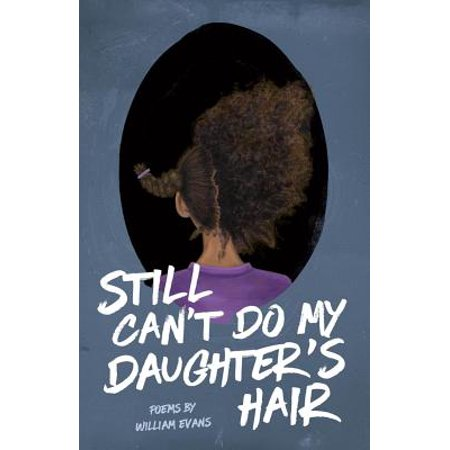 Still Can't Do My Daughter's Hair