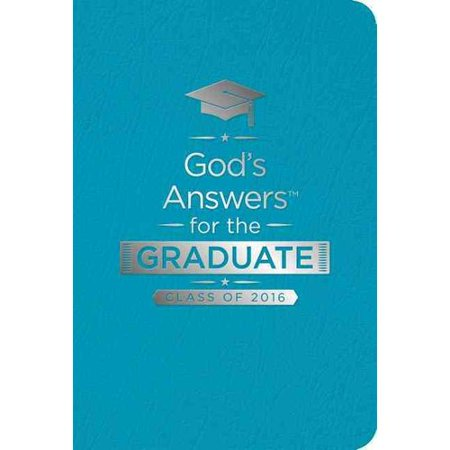Gods Answers for the Graduate, Class of 2016: New King James Version, Teal by