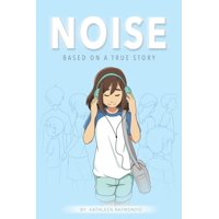 Noise: A graphic novel based on a true story (Paperback)