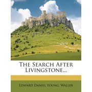 The Search After Livingstone...