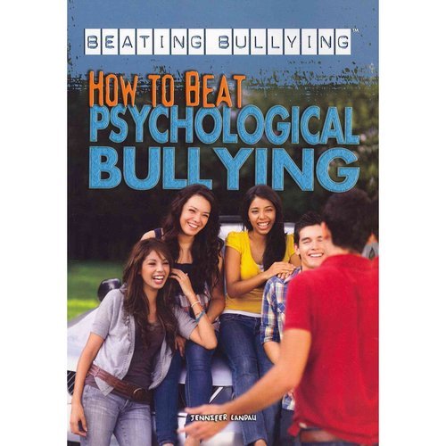How to Beat Psychological Bullying