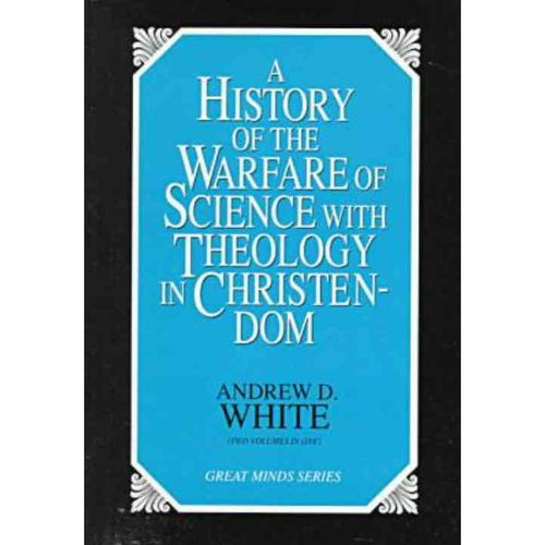 History of the Warfare of Science with Theology in Christendom (2 Volume Set)