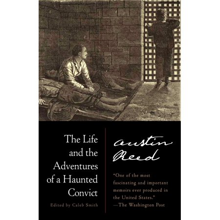 The Life and the Adventures of a Haunted Convict (The Life And Adventures Of A Haunted Convict)