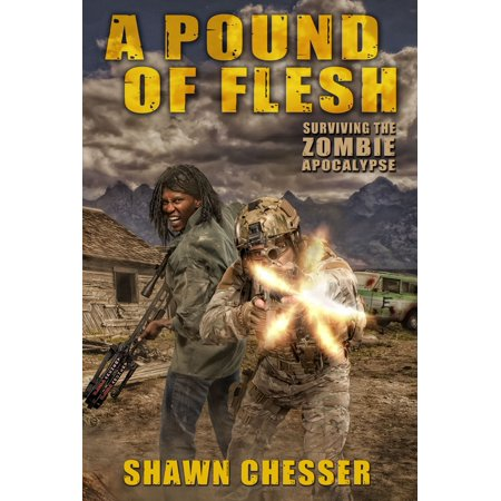 A Pound of Flesh: Surviving the Zombie Apocalypse - (Best Way To Survive The Zombie Apocalypse)