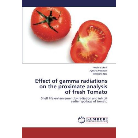 Effect Of Gamma Radiations On The Proximate Analysis Of Fresh Tomato