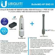 Ubiquiti BulletM2-HP BM2HP 600mW Outdoor + POE-24 12W + 2.4Ghz 7dBi Omni WiFi Antenna