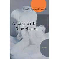 A Wake with Nine Shades : Poems