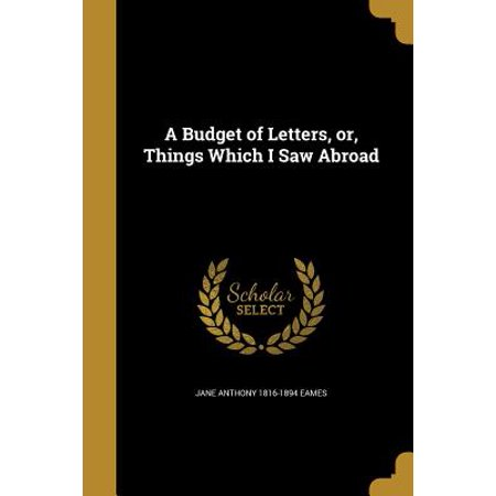 A Budget of Letters, Or, Things Which I Saw (Things That Begin With The Letter Z)