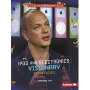 Stem Trailblazer Bios: iPod and Electronics Visionary Tony Fadell (Paperback)
