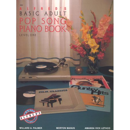 Alfred's Basic Adult Piano Course: Alfred's Basic Adult Piano Course Pop Song Book, Bk 1 (Paperback) ()