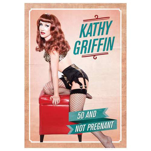 Kathy Griffin: 50 and Not Pregnant (2012)