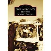San Antonio's Historic Market Square (Paperback)