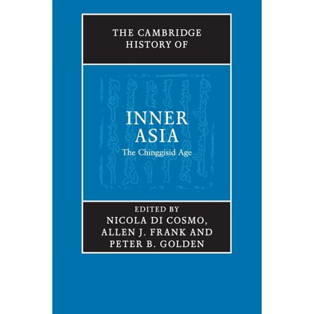 The Cambridge History of Inner Asia (The Cambridge History Of Early Inner Asia)