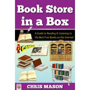 Book Store in a Box: A Guide to Reading and Listening to the Best Free Books on the Internet - eBook