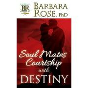 Soul Mates Courtship with Destiny (Paperback)