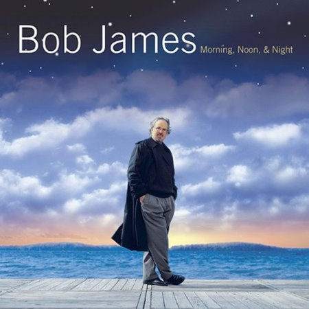 BOB JAMES - MORNING, NOON, & NIGHT (Bob James Vinyl)