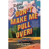 Don't make me pull over! : an informal history of the family road trip: 9781501188756