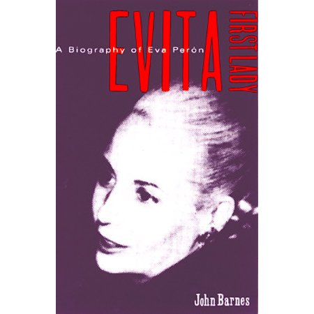 Evita, First Lady : A Biography of Evita Peron