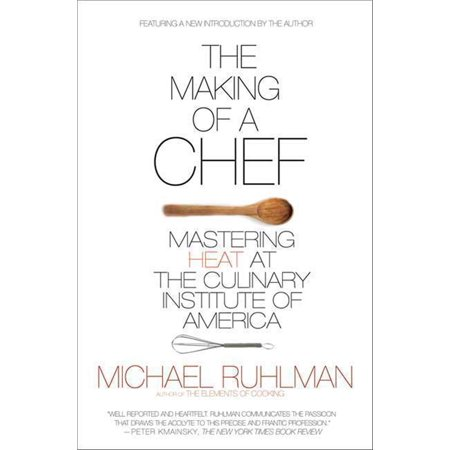 The Making of a Chef : Mastering Heat at the Culinary Institute of (Custom Culinary Masters)
