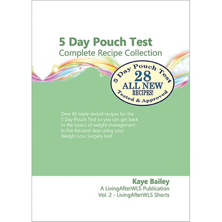 5 Day Pouch Test Complete Recipe Collection: Find your weight loss surgery tool in five focused days. -