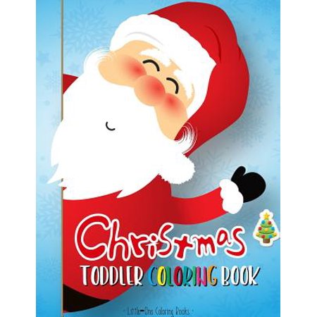 Christmas Coloring Book for Toddler: First Coloring Books for Toddler, Preschool, Kindergarten, Age 1-3 and Ages 1-4 (Paperback)(Large Print) for $<!---->