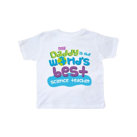 My Daddy is the World's Best Science Teacher Toddler