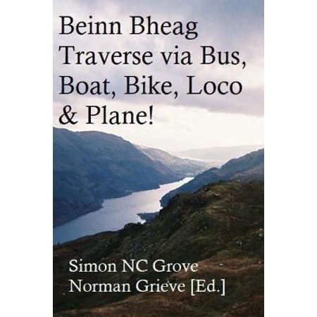 Beinn Bheag Traverse  Via Bus  Boat  Bike  Loco   Plane   With Infamous 4   Part 2 Dumglow