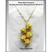 Yellow Bells Necklace Beading & Jewelry Making Tutorial Series I71 - eBook