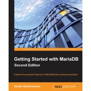 Getting Started with MariaDB - Second Edition (Paperback)