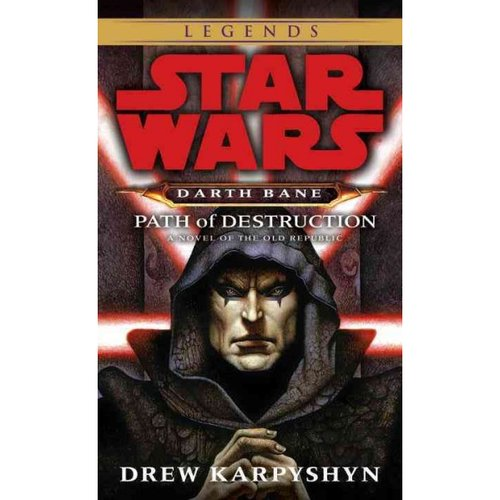 Star Wars Darth Bane Path of Destruction: A Novel of the Old Republic