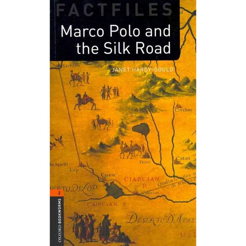 Oxford Bookworms Factfiles: Marco Polo and the Silk Road: Level 2: 700-Word Vocabulary