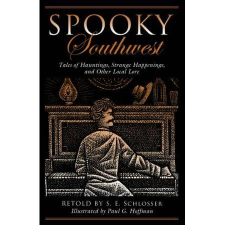 Spooky Southwest : Tales of Hauntings, Strange Happenings, and Other Local Lore - Strange Happenings On Halloween