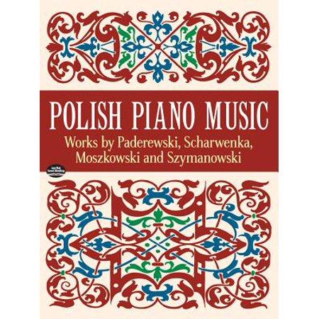 Polish Piano Music : Works by Paderewski, Scharwenka, Moszkowski and Szymanowski (Polish Piano)