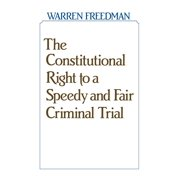 International Studies in Demography: The Constitutional Right to a Speedy and Fair Criminal Trial (Hardcover)