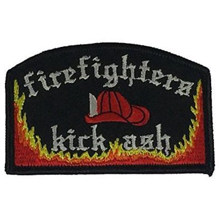 FIREFIGHTERS KICK ASH PATCH FUNNY HUMOR FIRST 1ST RESPONDER FIRE RESCUE