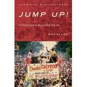 Jump Up! : Caribbean Carnival Music in New York (Hardcover)