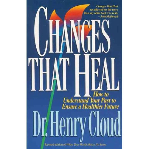 Changes That Heal: The Four Shifts That Make Everything Better...and That Anyone Can Do (Other)