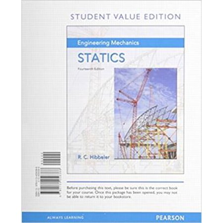 Engineering Mechanics : Statics, Student Value (Engineering Mechanics Statics 13th Edition Hibbeler Solution Manual)