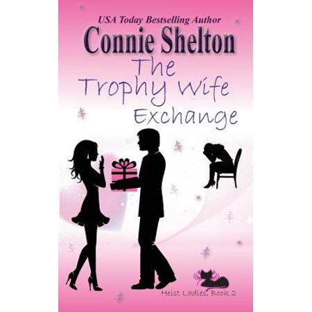 Heist Ladies Caper Mysteries: The Trophy Wife Exchange (Paperback)](Trophy Wife Halloween Episode)