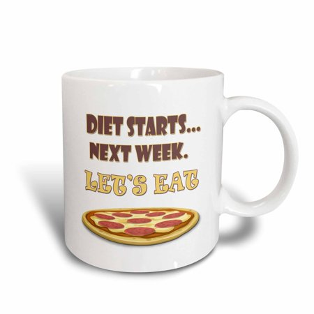 3dRose Diet starts next week�lets eat pizza. Popular saying. Best seller. - Ceramic Mug,