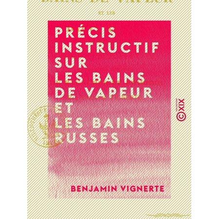 Précis instructif sur les bains de vapeur et les bains russes - À propos du vaporarium annexé aux thermes de Bagnères-de-Bigorre - eBook