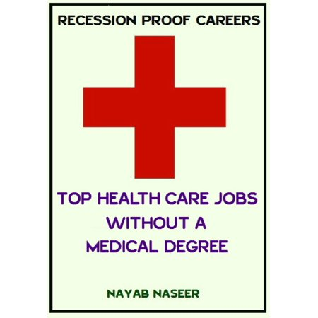 RECESSION PROOF CAREERS: Top HealthCare Jobs without a Medical Degree - (Best Recession Proof Stocks)