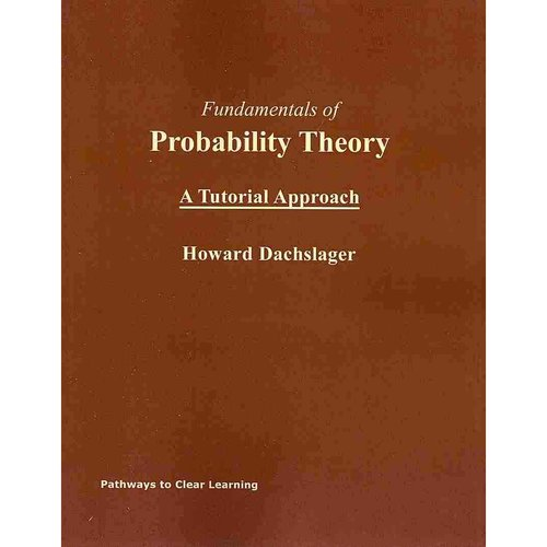 Fundamentals of Probability Theory: A Tutorial Approach