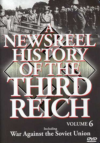 A Newsreel History of the Third Reich: Volume 6 (DVD) by ARTS MAGIC