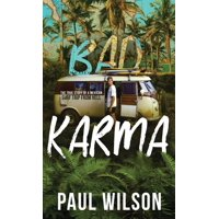 Bad Karma : The True Story of a Mexican Surf Trip from Hell (Hardcover)