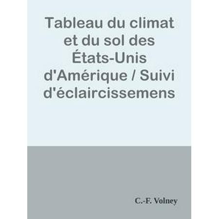 Tableau du climat et du sol des États-Unis d'Amérique / Suivi d'éclaircissemens sur la Floride, sur la colonie française au Scioto, sur quelques colonies canadiennes, et sur les sauvages - eBook